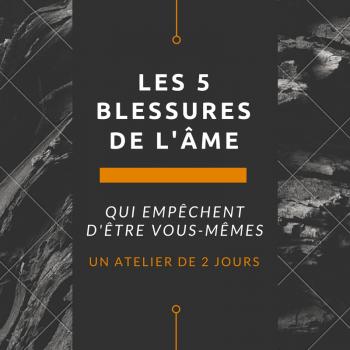 L'atelier LES 5 BLESSURES DE L'AME